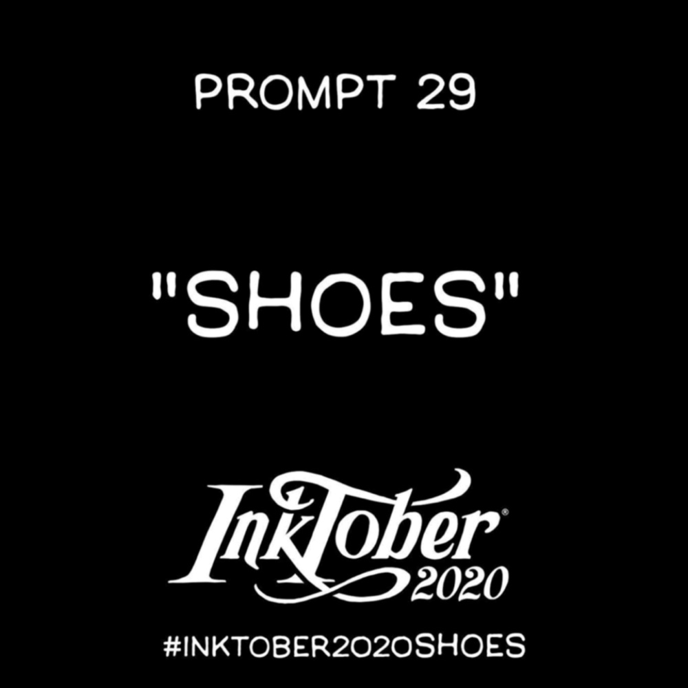 Inktober Day 29 Prompt Shoes