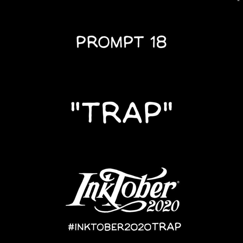 Inktober Day 18 Prompt Trap