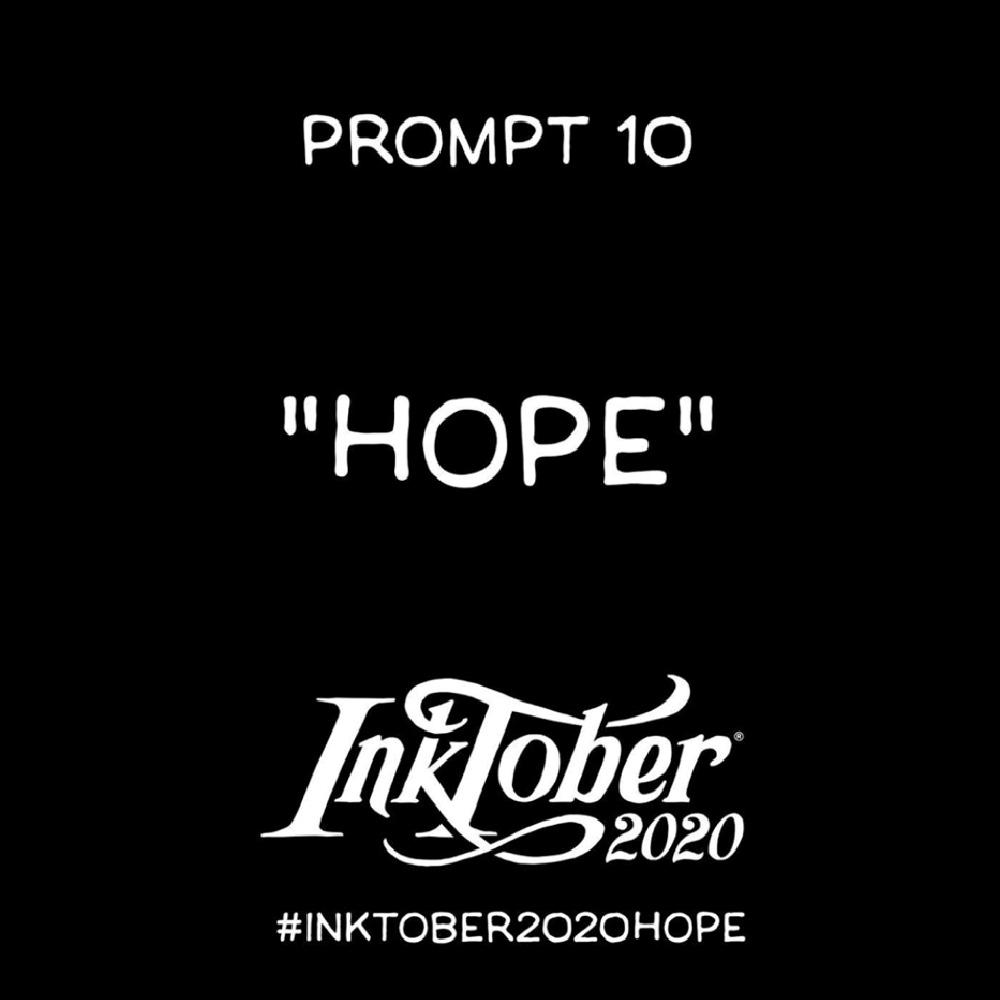 Inktober Day 10 Prompt Hope
