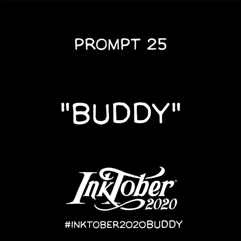 Inktober Day 25 Prompt Buddy
