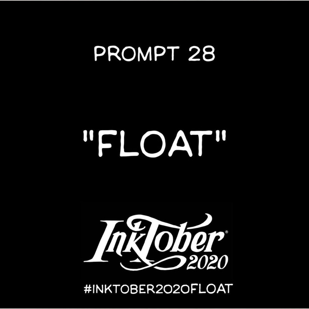 Inktober Day 28 Prompt Float