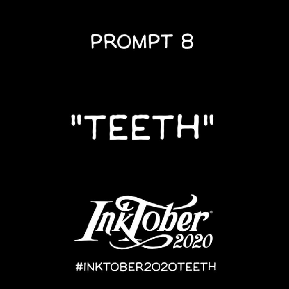 Inktober Day 8 Prompt Teeth