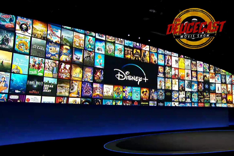 The Deucecast Movie Show #460: The Disney Plus Announcements
