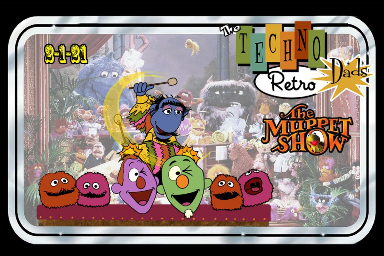 TechnoRetro Dads: Sensational, Inspirational, Celebrational, and Muppetational