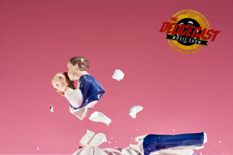 The Deucecast Movie Show #468: We Got a Bad Romance