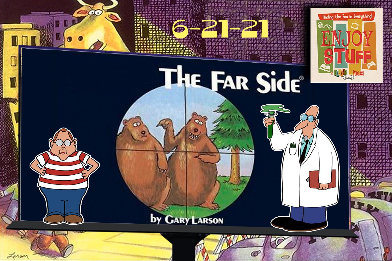 Enjoy Stuff: Inside The Far Side