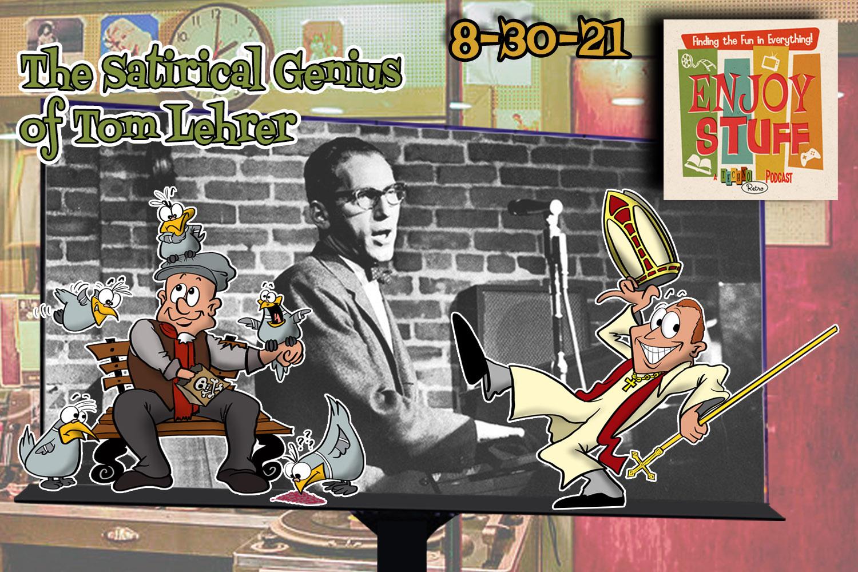 Enjoy Stuff: The Genius of Tom Lehrer